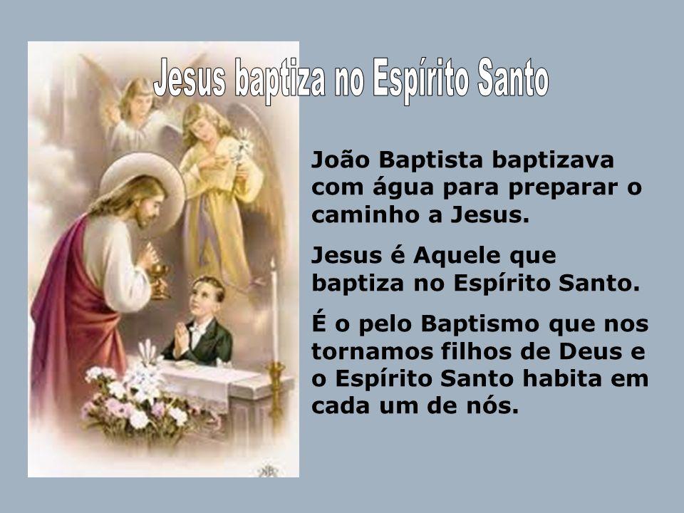 Jesus baptiza no Espírito Santo