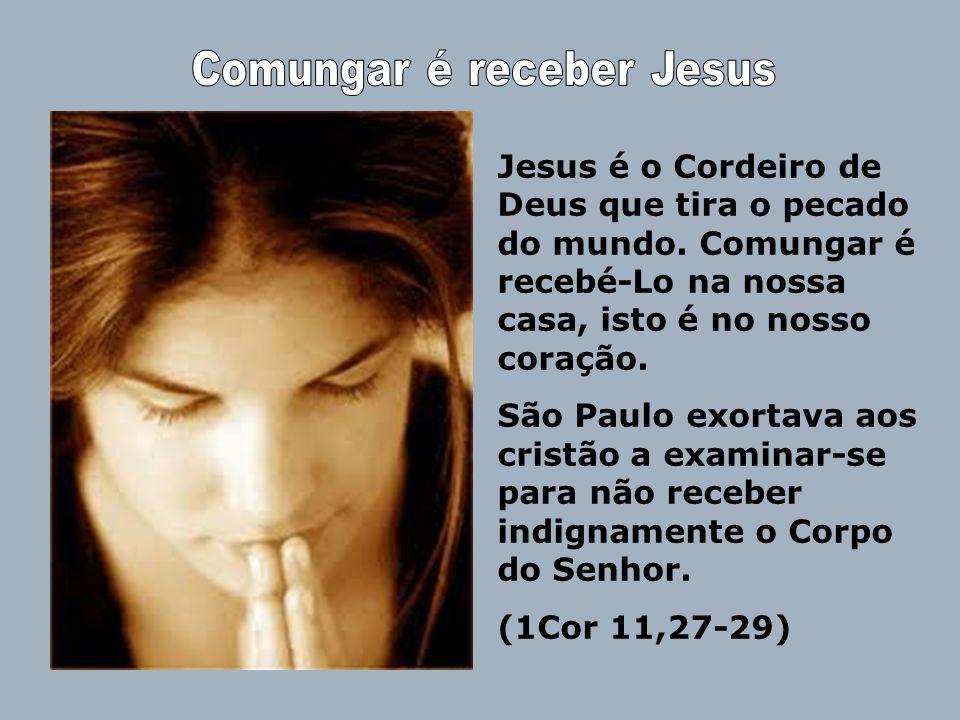 Comungar é receber Jesus