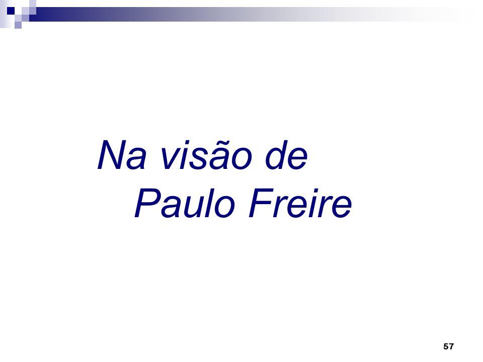 Na visão de Paulo Freire