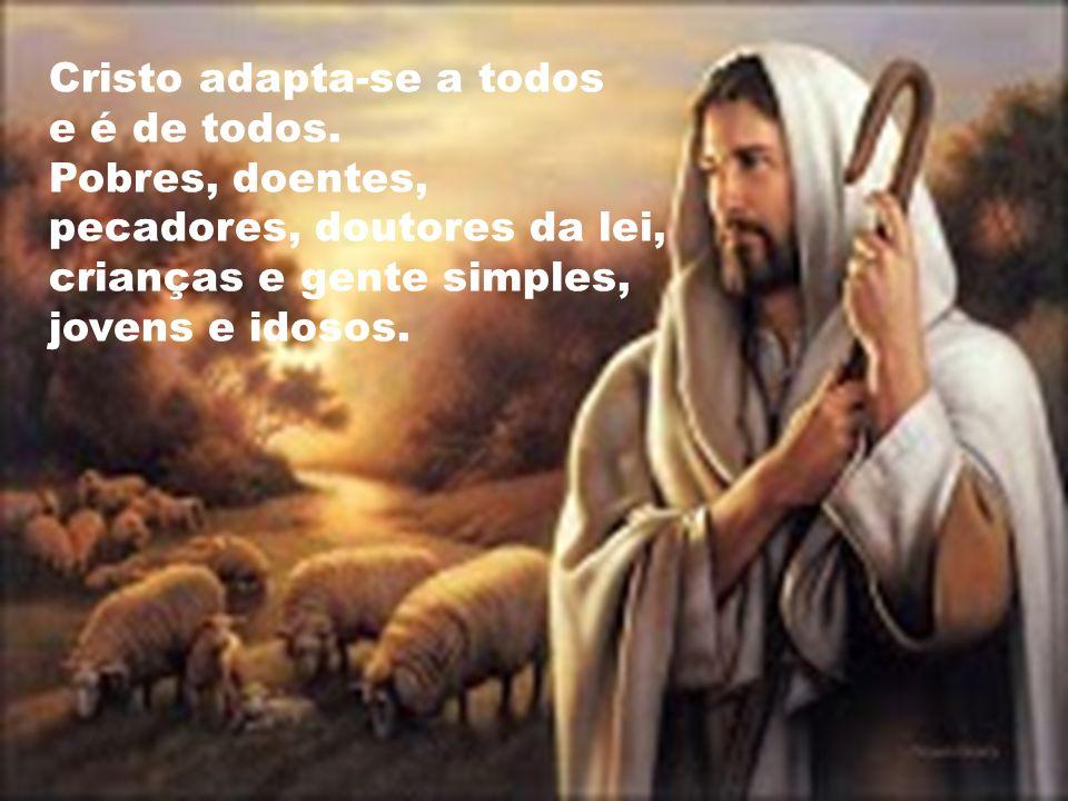 Cristo adapta-se a todos