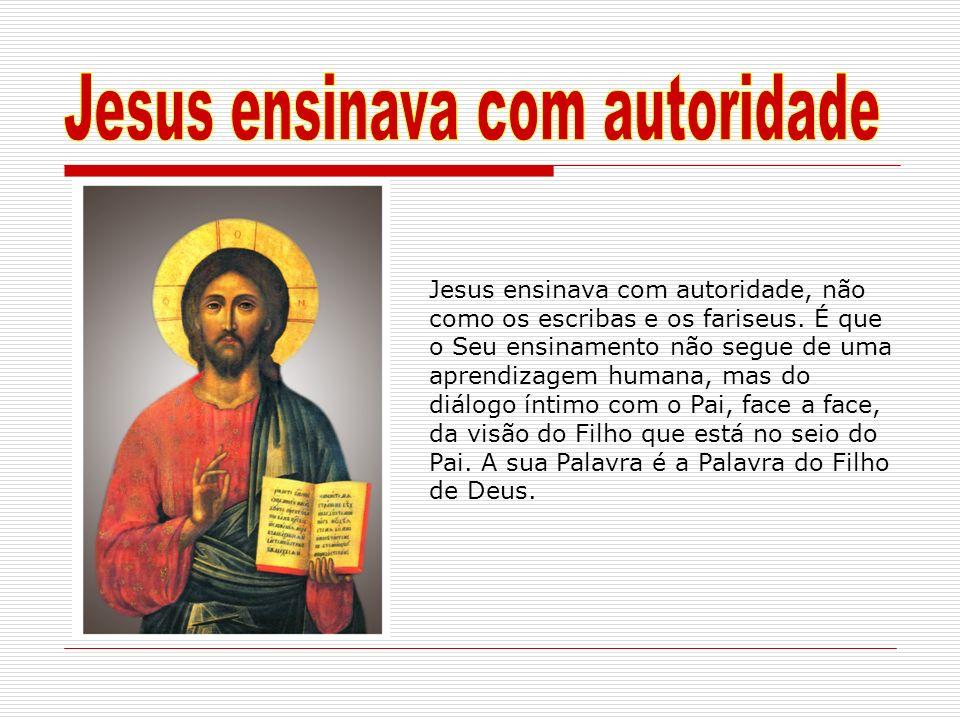 Jesus ensinava com autoridade