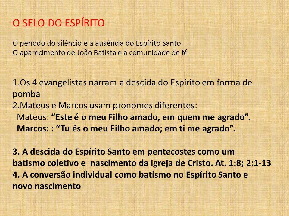 O SELO DO ESPÍRITOO período do silêncio e a ausência do Espírito Santo. O aparecimento de João Batista e a comunidade de fé.
