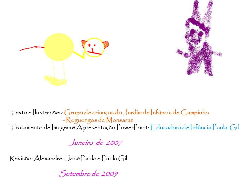 Texto e Ilustrações: Grupo de crianças do Jardim de Infância de Campinho
