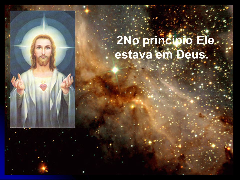 2No princípio Ele estava em Deus.