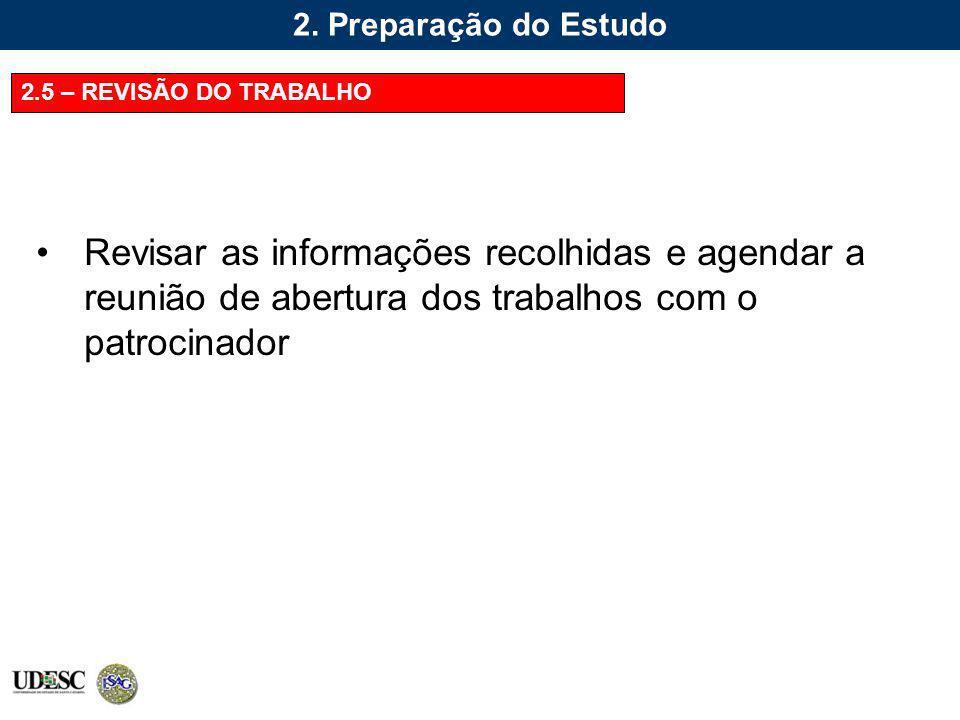 2. Preparação do Estudo 2.5 – REVISÃO DO TRABALHO.