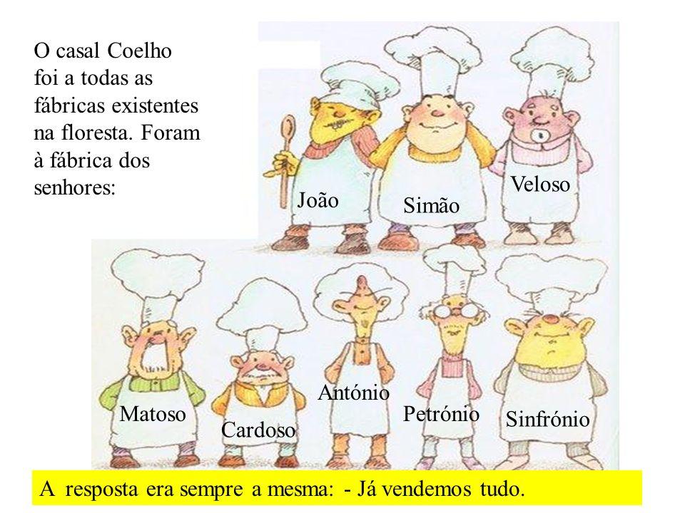 O casal Coelho foi a todas as fábricas existentes na floresta