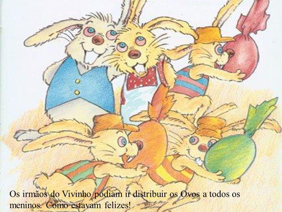 Os irmãos do Vivinho podiam ir distribuir os Ovos a todos os meninos