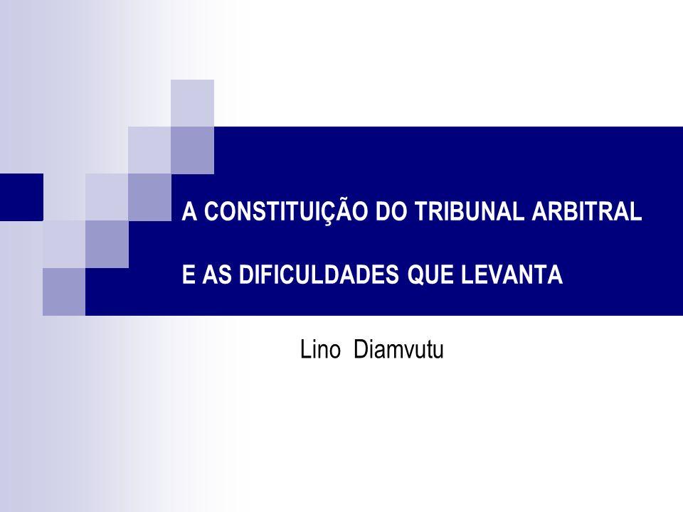 A CONSTITUIÇÃO DO TRIBUNAL ARBITRAL E AS DIFICULDADES QUE LEVANTA
