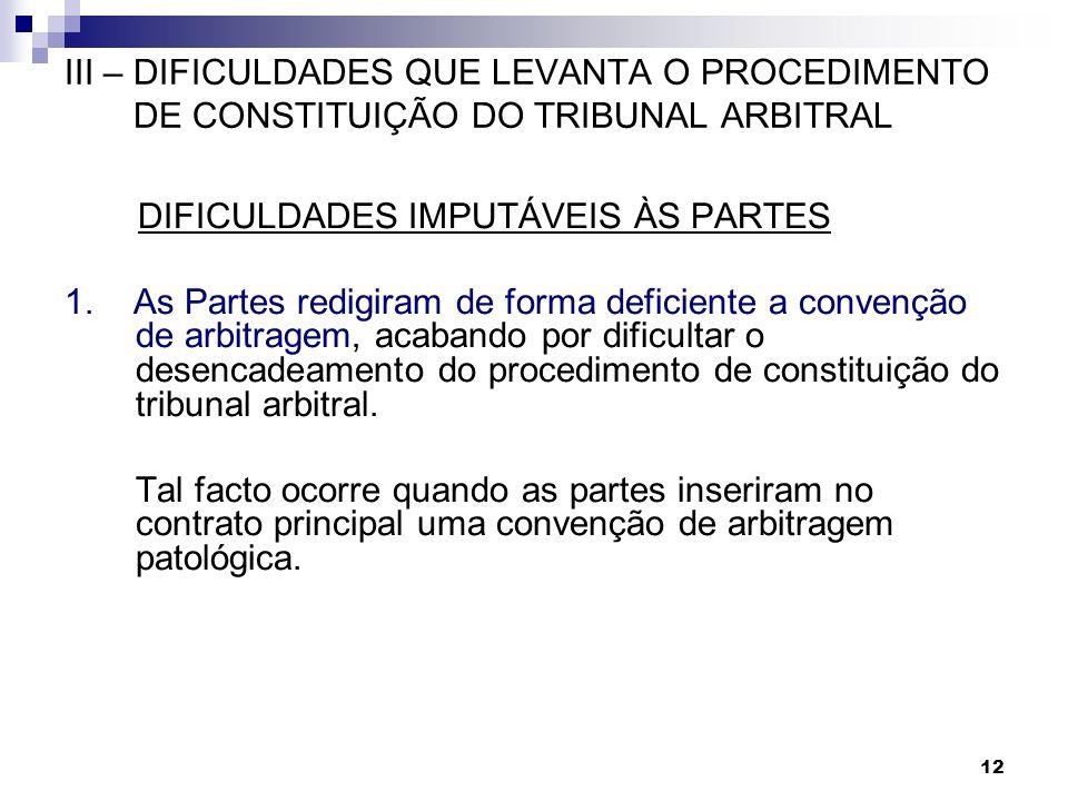 III – DIFICULDADES QUE LEVANTA O PROCEDIMENTO DE CONSTITUIÇÃO DO TRIBUNAL ARBITRAL
