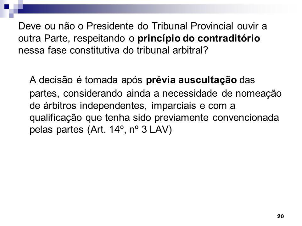 Deve ou não o Presidente do Tribunal Provincial ouvir a outra Parte, respeitando o princípio do contraditório nessa fase constitutiva do tribunal arbitral