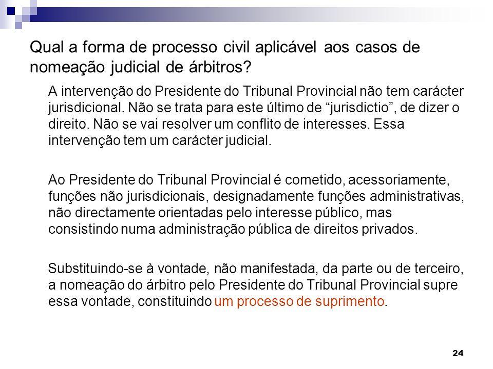 Qual a forma de processo civil aplicável aos casos de nomeação judicial de árbitros