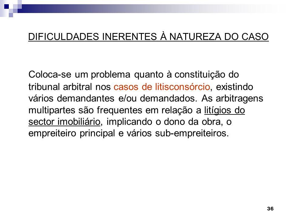DIFICULDADES INERENTES À NATUREZA DO CASO