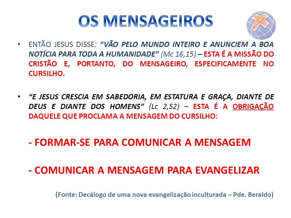 OS MENSAGEIROS - FORMAR-SE PARA COMUNICAR A MENSAGEM
