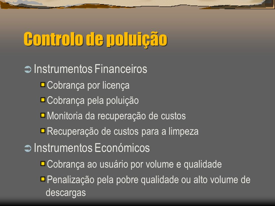 Controlo de poluição Instrumentos Financeiros Instrumentos Económicos