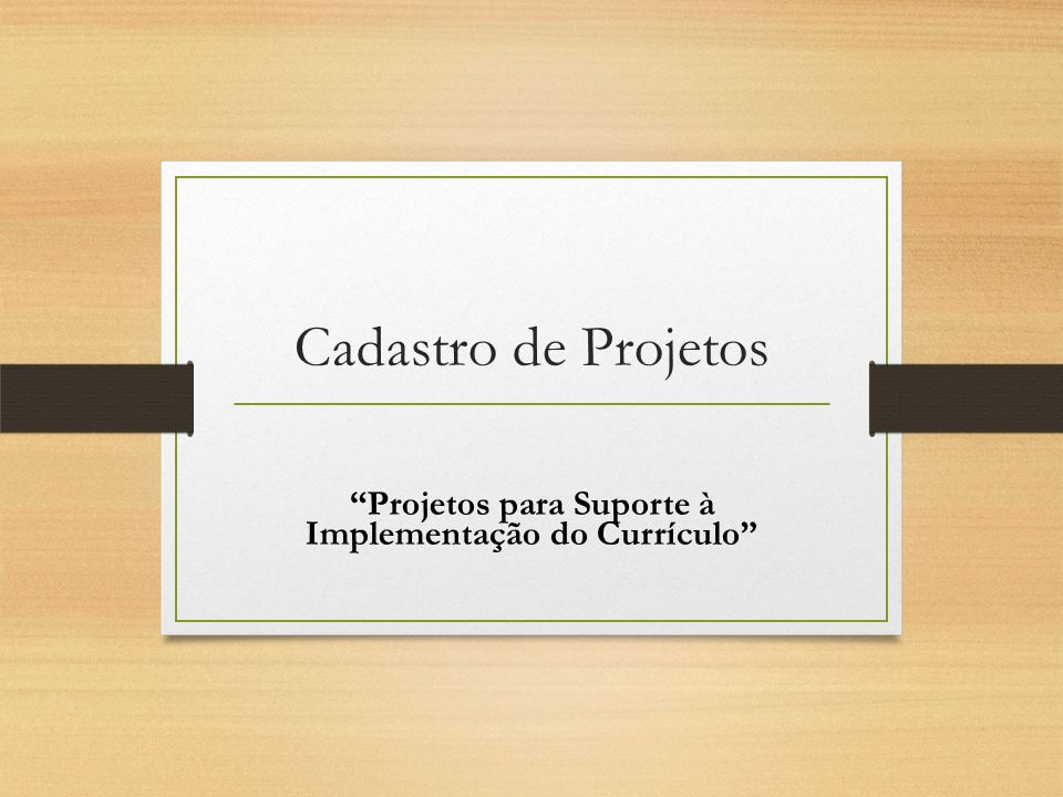 Projetos para Suporte à Implementação do Currículo