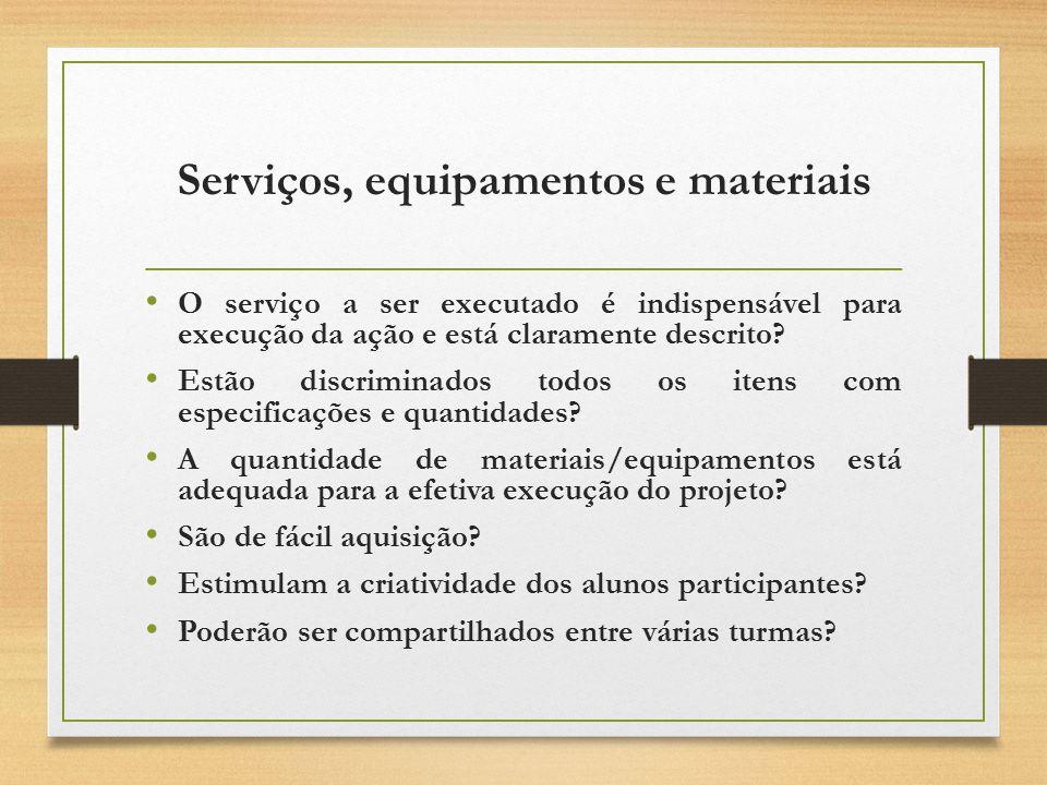 Serviços, equipamentos e materiais