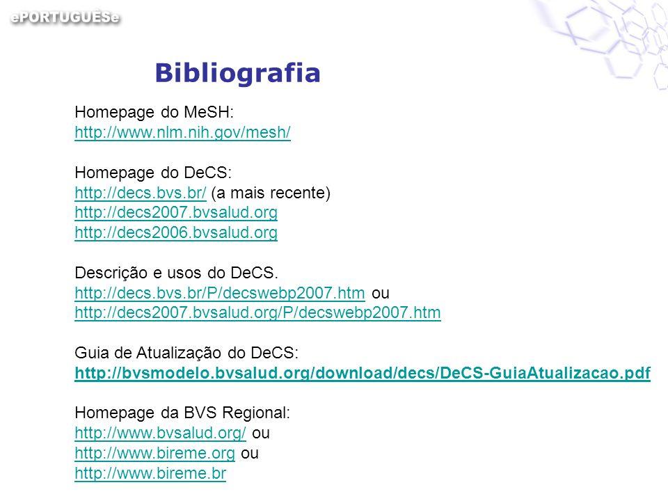 Bibliografia Homepage do MeSH: http://www.nlm.nih.gov/mesh/