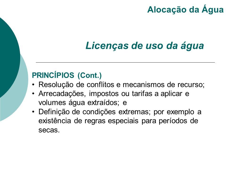 Licenças de uso da água Alocação da Água PRINCÍPIOS (Cont.)