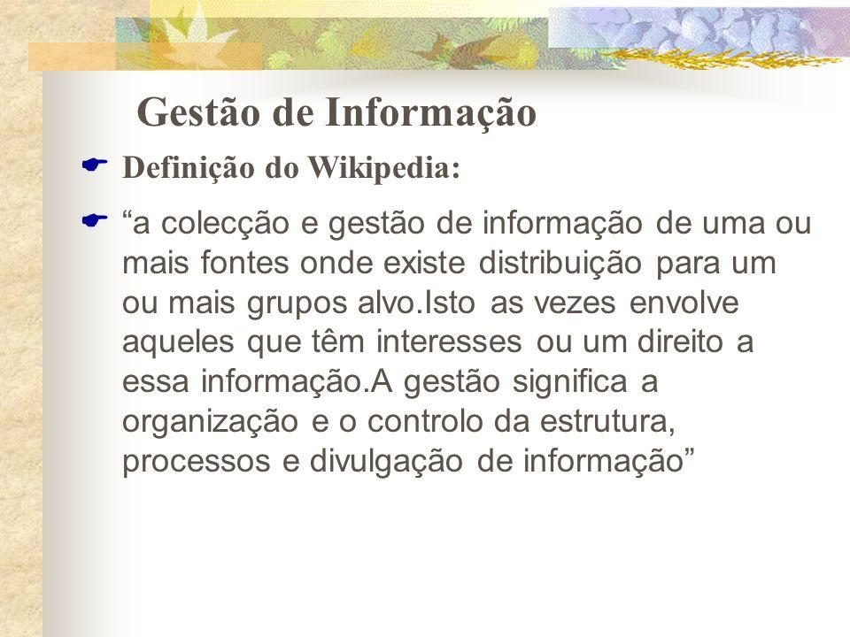 Gestão de Informação Definição do Wikipedia: