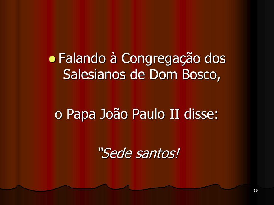Falando à Congregação dos Salesianos de Dom Bosco,