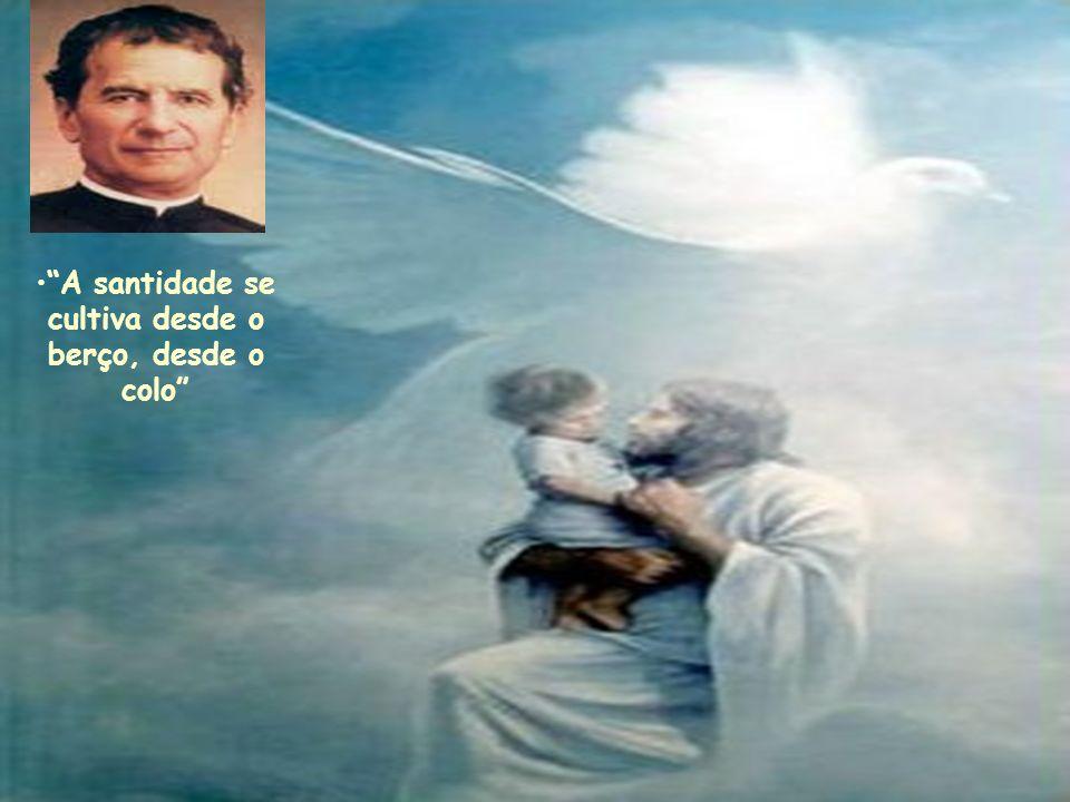 A santidade se cultiva desde o berço, desde o colo