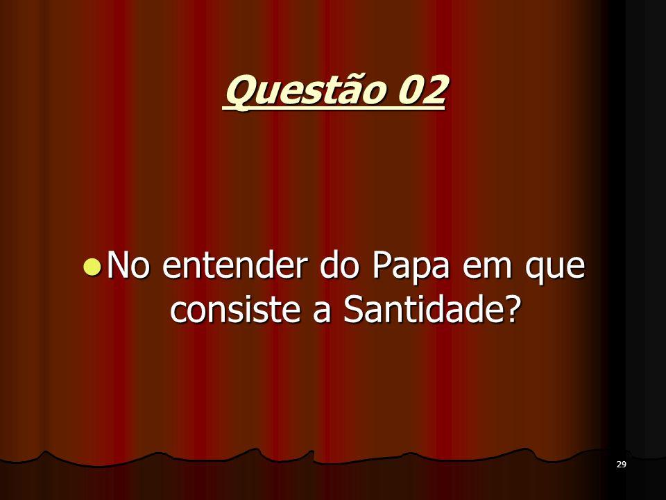 No entender do Papa em que consiste a Santidade
