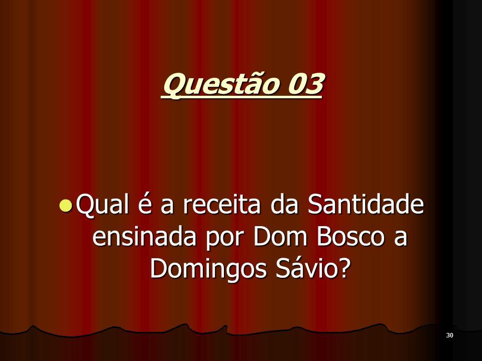 Qual é a receita da Santidade ensinada por Dom Bosco a Domingos Sávio
