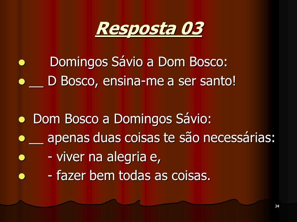 Resposta 03 Domingos Sávio a Dom Bosco: