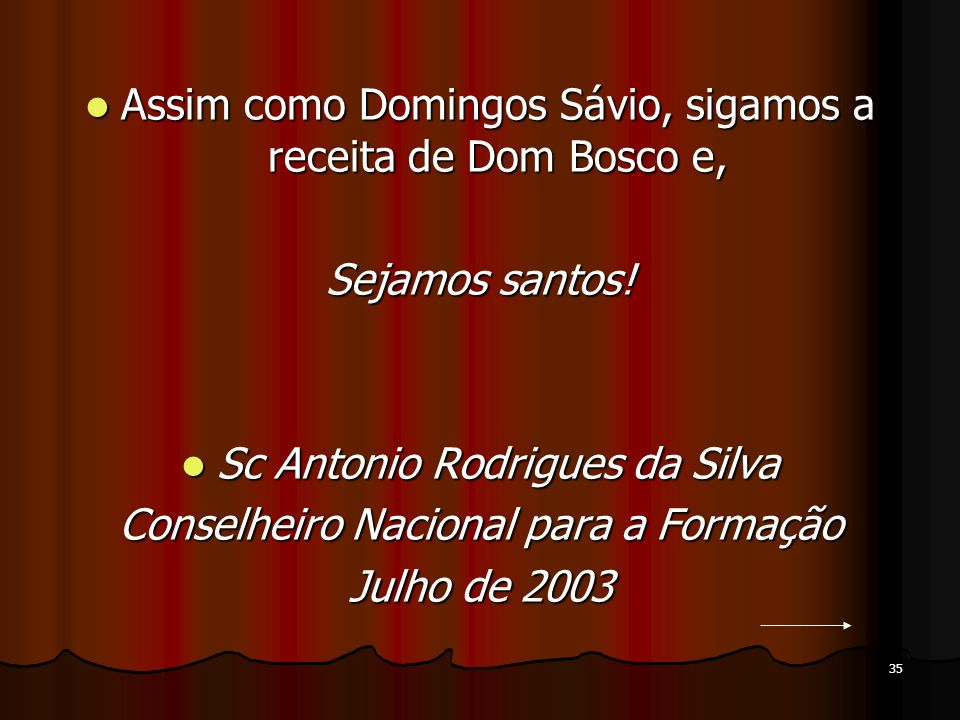 Assim como Domingos Sávio, sigamos a receita de Dom Bosco e,