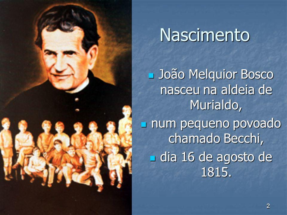 Nascimento João Melquior Bosco nasceu na aldeia de Murialdo,