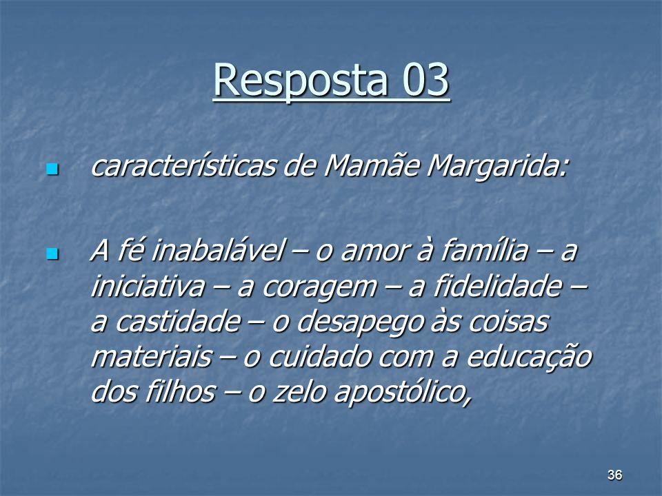 Resposta 03 características de Mamãe Margarida: