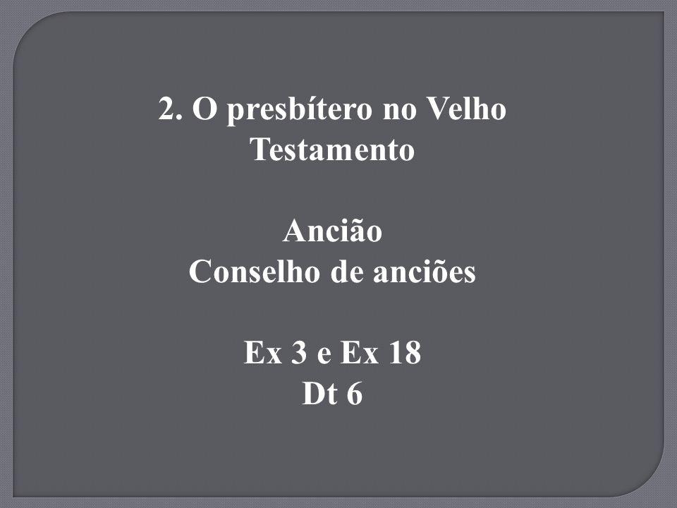 2. O presbítero no Velho Testamento