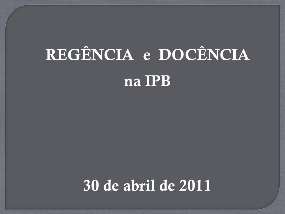 REGÊNCIA e DOCÊNCIA na IPB 30 de abril de 2011