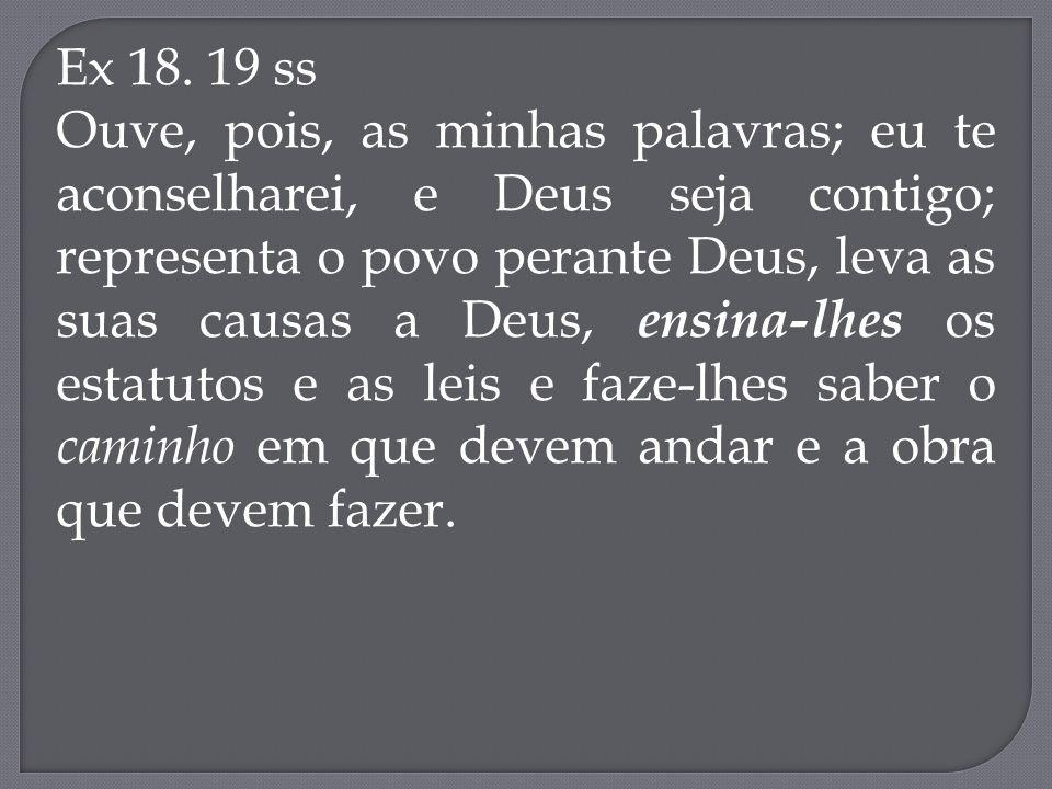 Ex 18. 19 ss