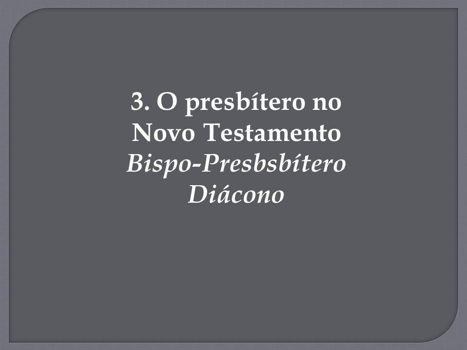 3. O presbítero no Novo Testamento