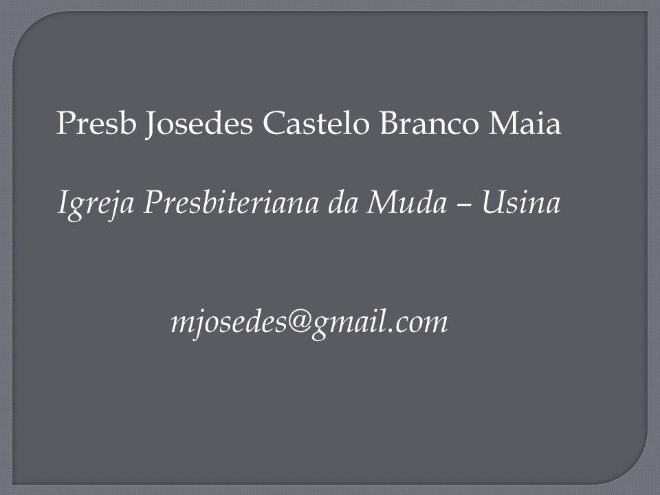 Presb Josedes Castelo Branco Maia Igreja Presbiteriana da Muda – Usina