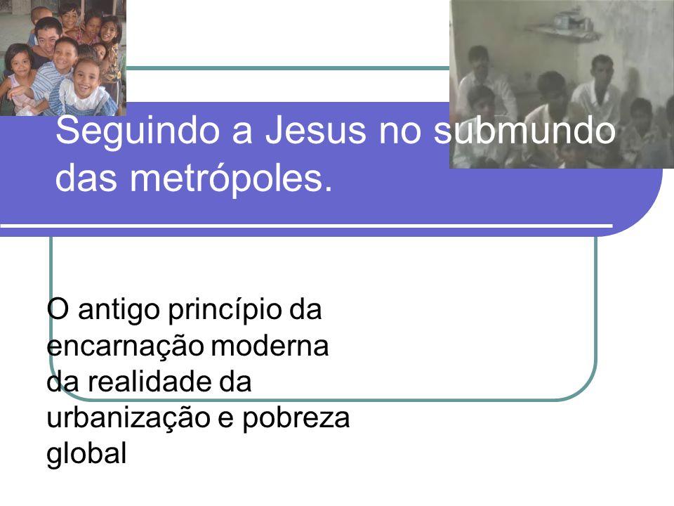 Seguindo a Jesus no submundo das metrópoles.