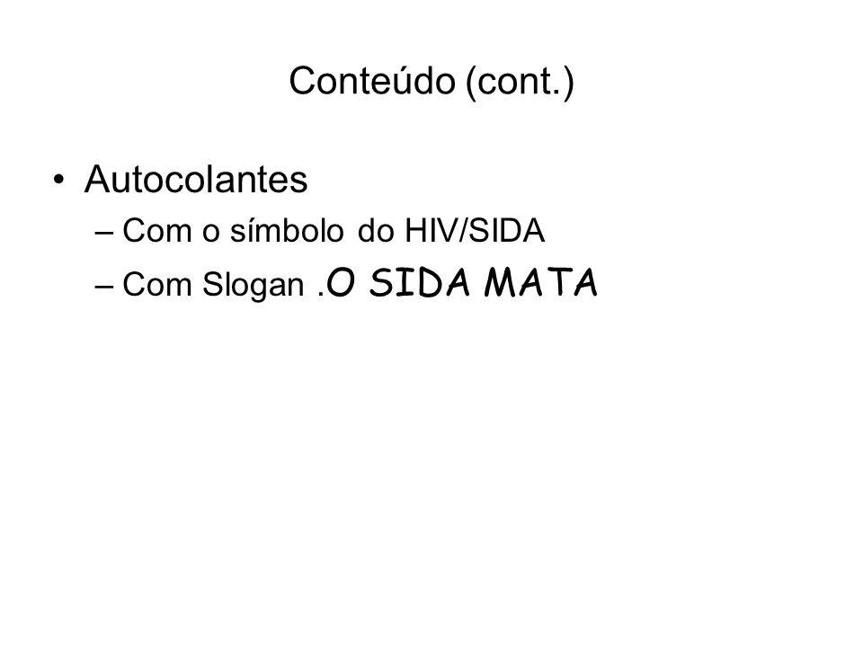 Conteúdo (cont.) Autocolantes Com o símbolo do HIV/SIDA