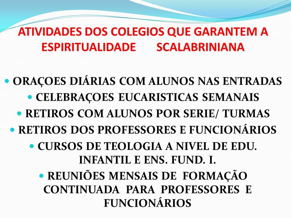 ATIVIDADES DOS COLEGIOS QUE GARANTEM A ESPIRITUALIDADE SCALABRINIANA
