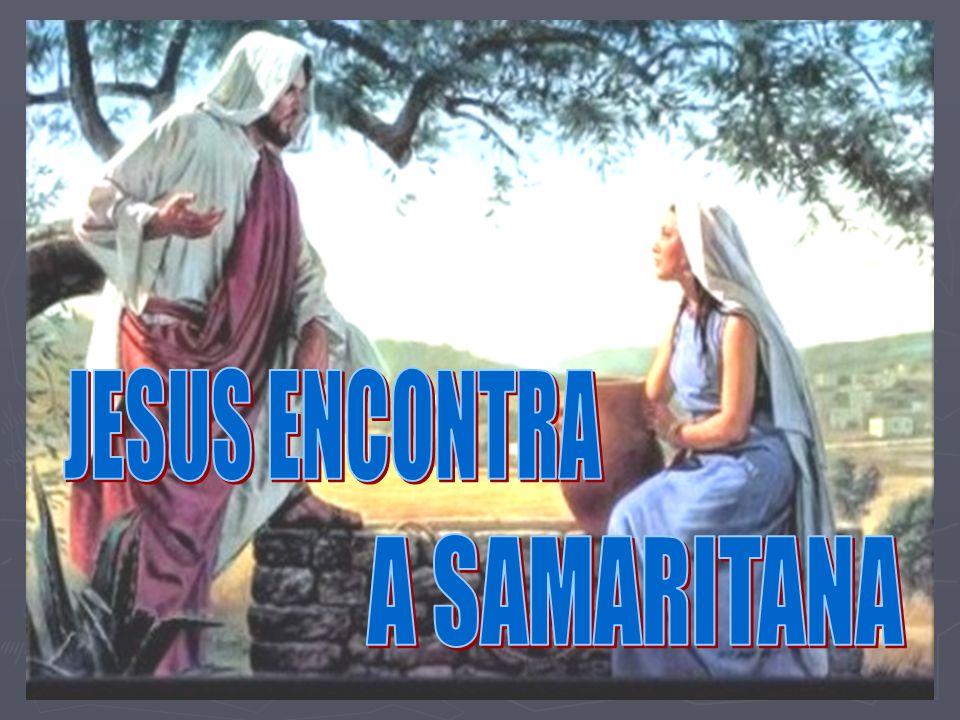 JESUS ENCONTRA A SAMARITANA