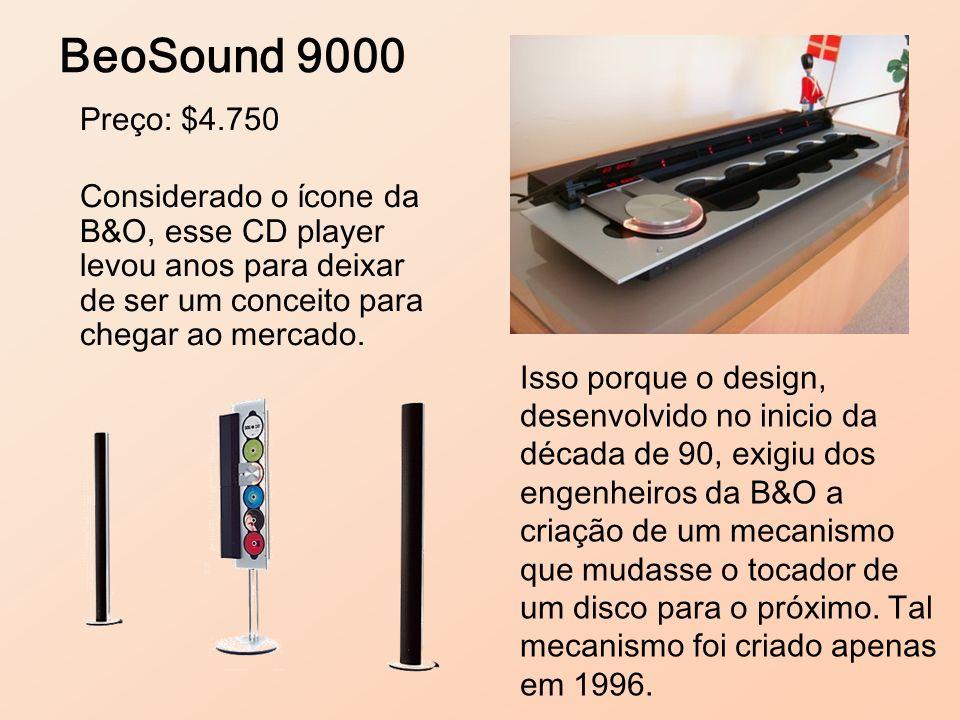 BeoSound 9000 Preço: $4.750. Considerado o ícone da B&O, esse CD player levou anos para deixar de ser um conceito para chegar ao mercado.