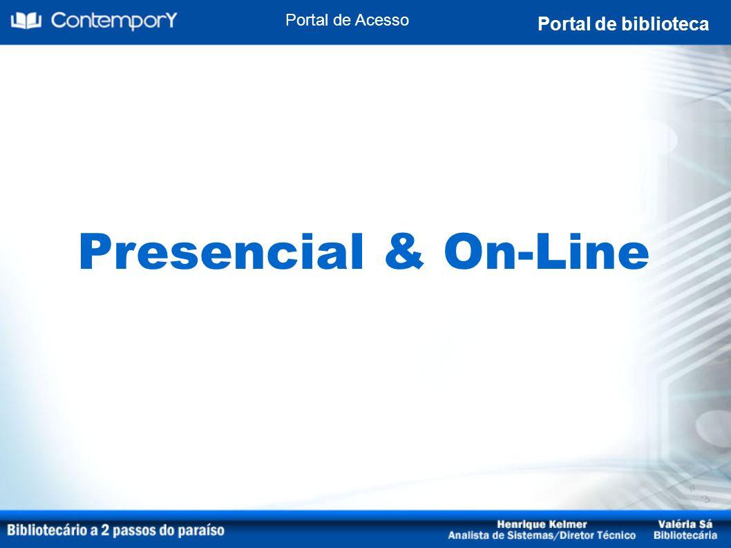 Portal de Acesso Portal de biblioteca Presencial & On-Line