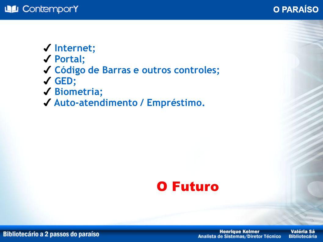 O Futuro Internet; Portal; Código de Barras e outros controles; GED;