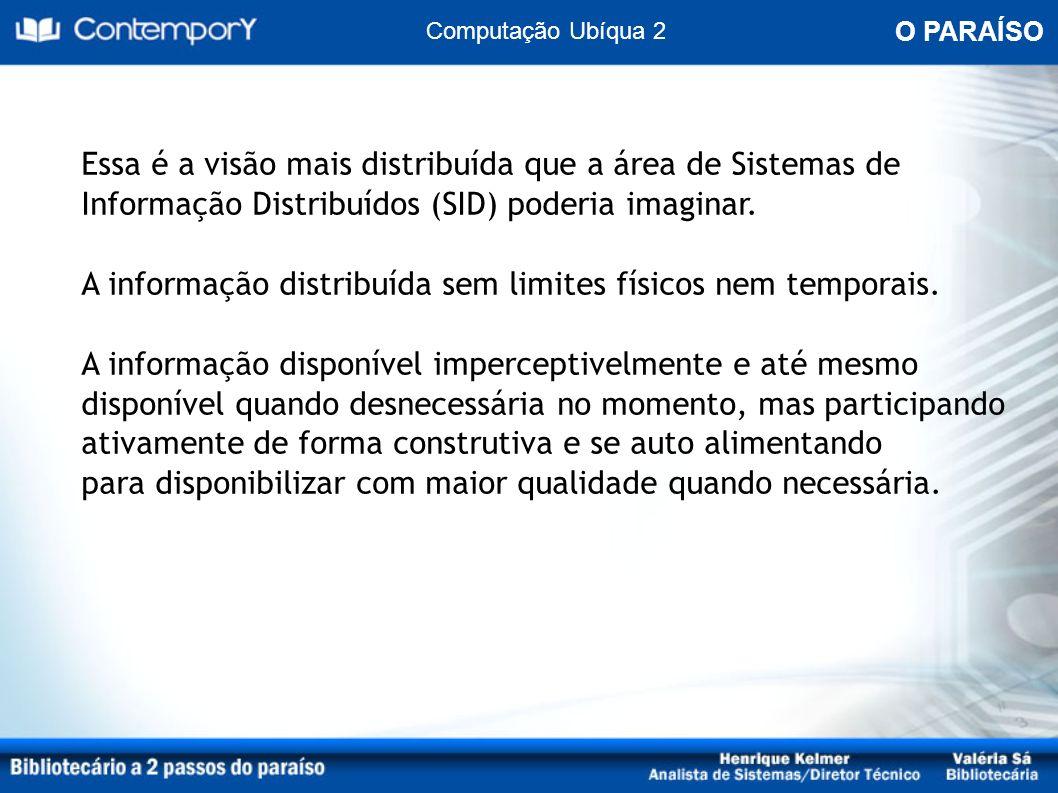 Computação Ubíqua 2 O PARAÍSO.