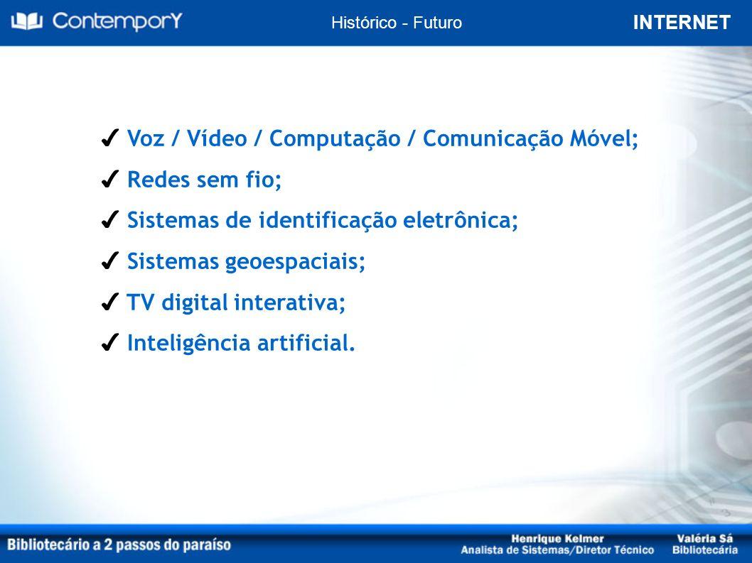 Voz / Vídeo / Computação / Comunicação Móvel; Redes sem fio;