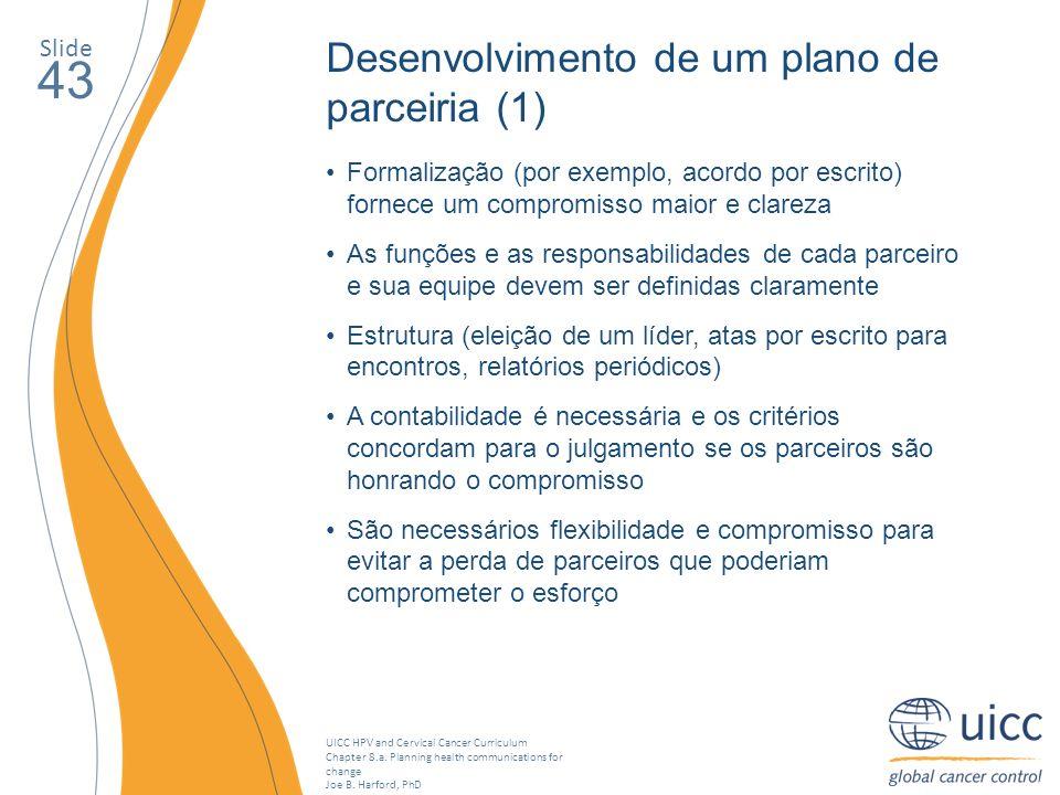 43 Desenvolvimento de um plano de parceiria (1) Slide
