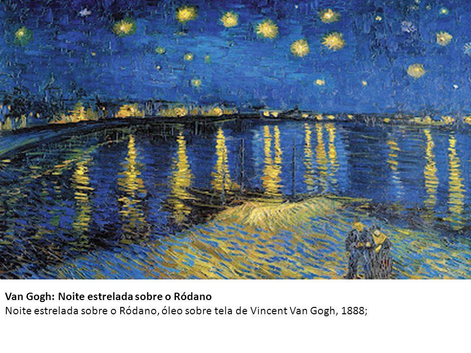 Van Gogh: Noite estrelada sobre o Ródano