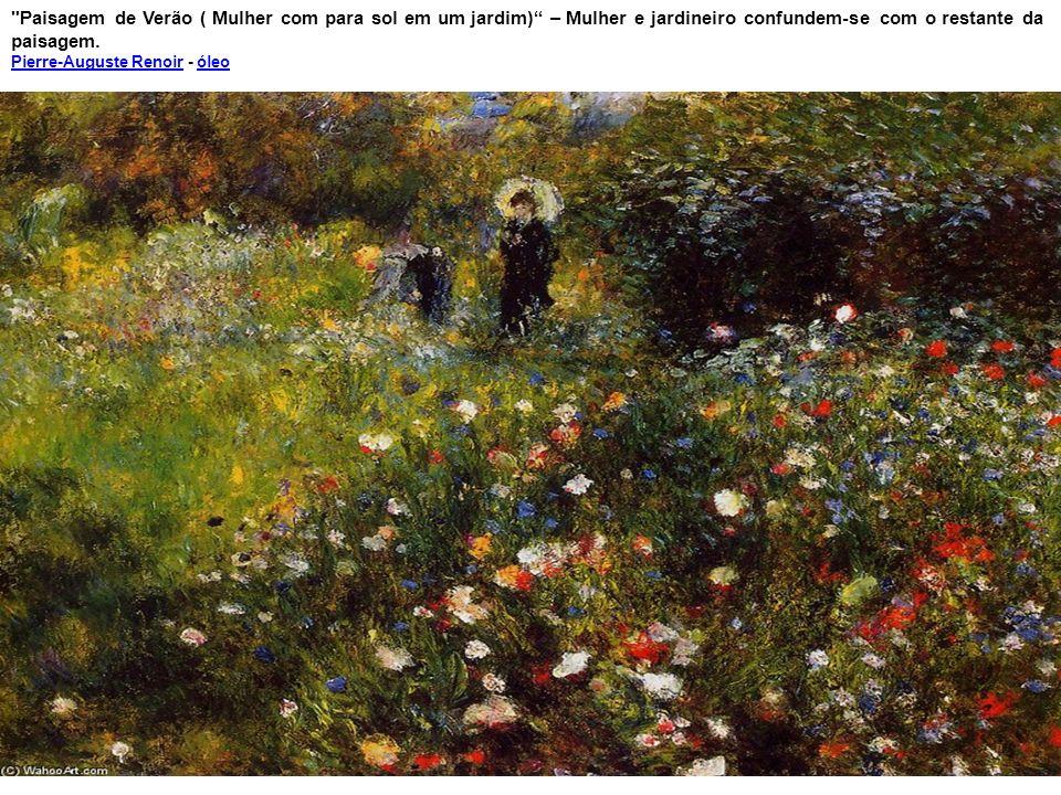 Paisagem de Verão ( Mulher com para sol em um jardim) – Mulher e jardineiro confundem-se com o restante da paisagem.