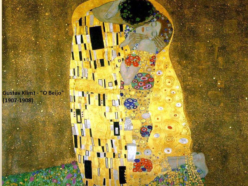 Gustav Klimt (1862 – 1918) Gustav Klimt - O Beijo (1907-1908)
