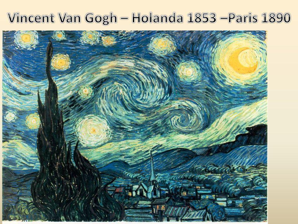 Vincent Van Gogh – Holanda 1853 –Paris 1890